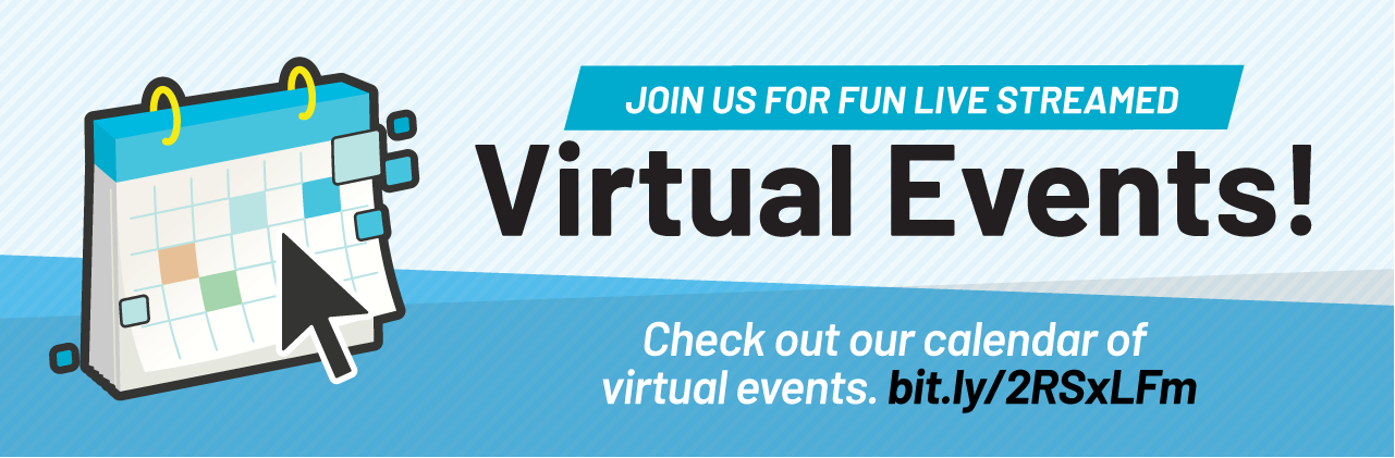 Check out our calendar of virtual events