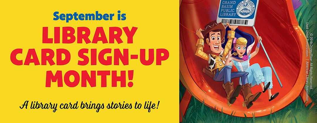 September is Library Card Sign-Up Month! A library card brings stories to life.