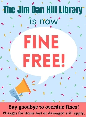 The Jim Dan Hill Library is now Fine Free for overdue materials. Charges for lost or damaged items still apply.