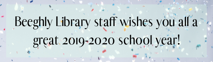 Beeghly Library staff wishes you all a great 2019-2020 school year!