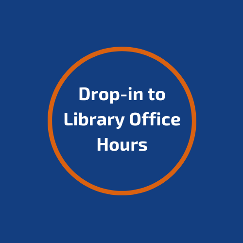 Drop-In to Library Office Hours (Link to form)