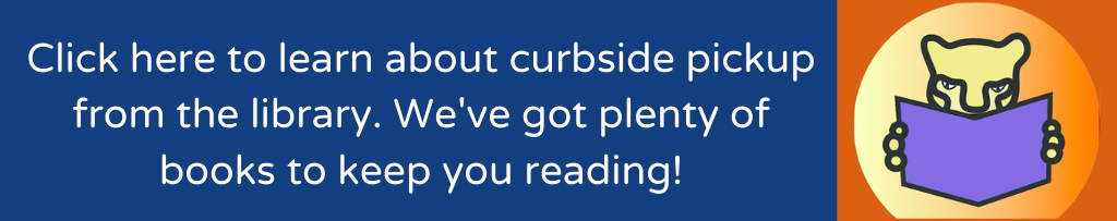 Click here to learn about curbside pickup from the library.