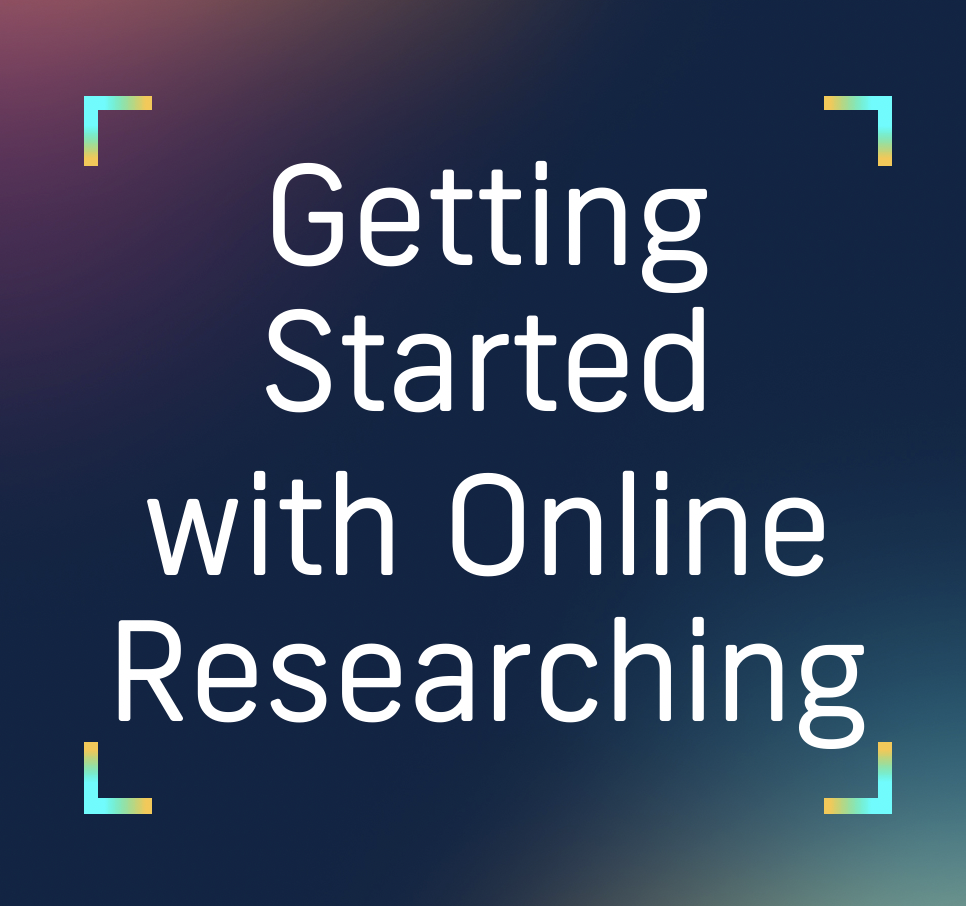 Getting started with online researching