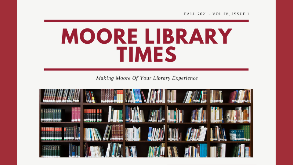 Moore Library Times - Fall 2021