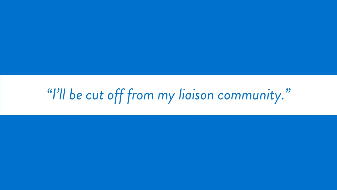 """I'll be cut off from my liaison community."" text only"