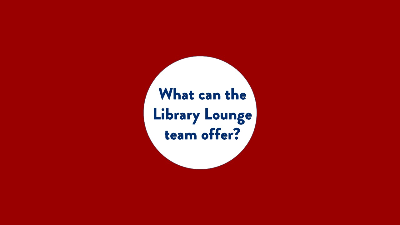 What can the Library Lounge team offer? text only