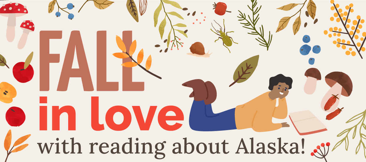 Fall in love with reading about Alaska.