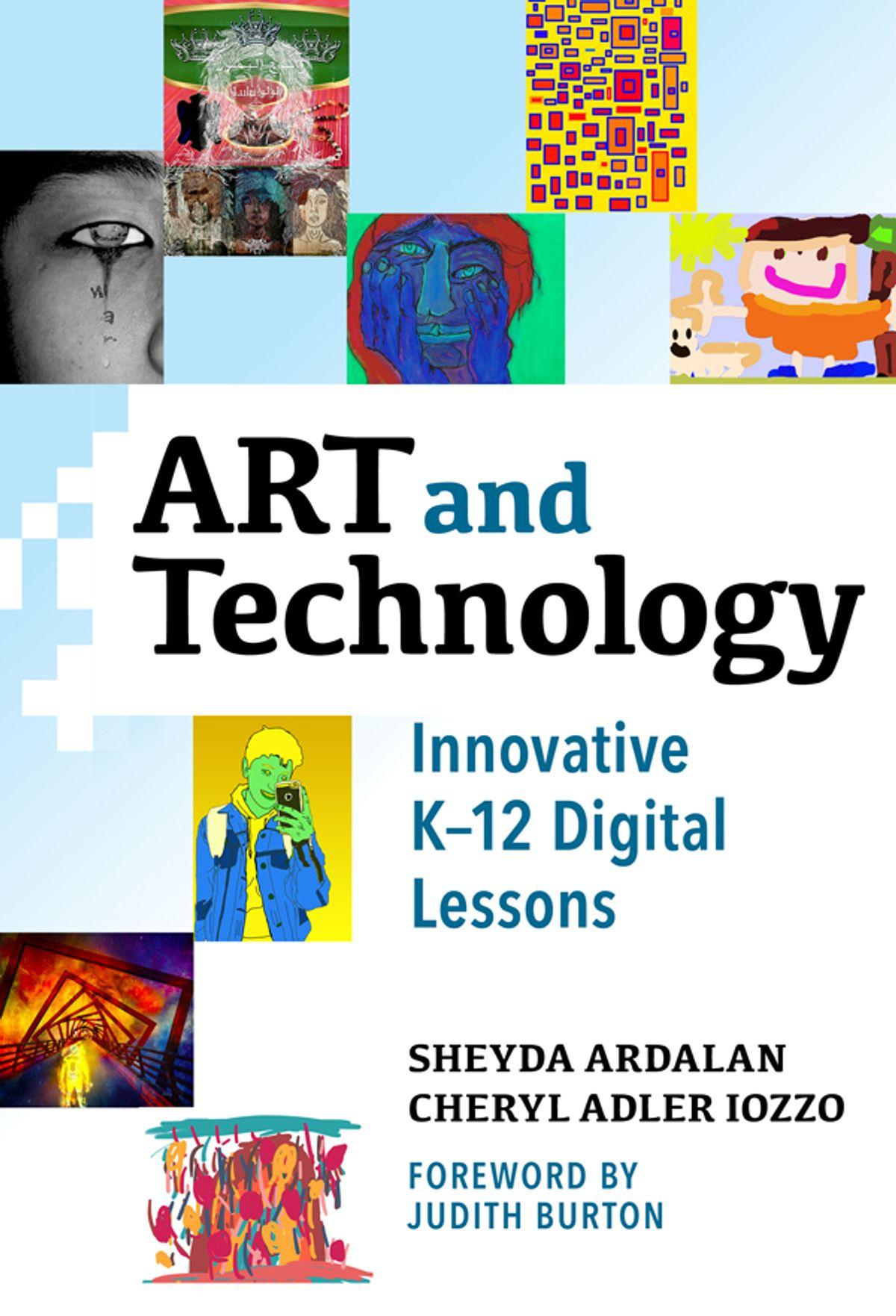 Art and technology : innovative K-12 digital lessons