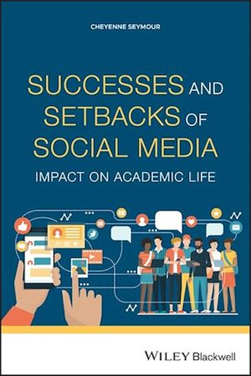 Successes and setbacks of social media : impact on academic life