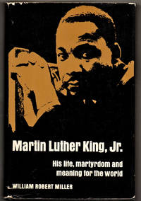 MLK Jr. His life martyrdom and meaning