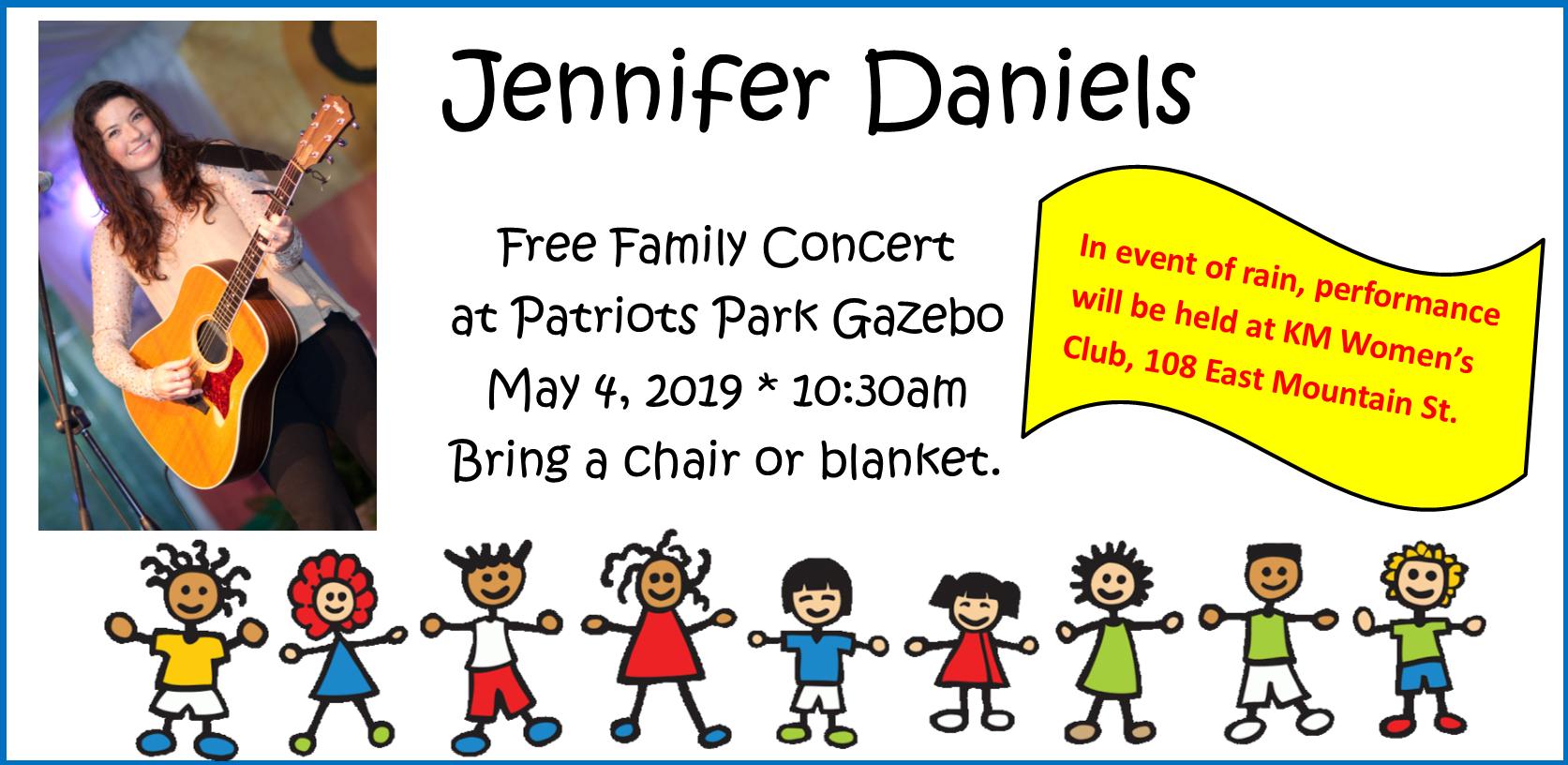 Jennifer Daniels- In event of rain, performance will be held at KM Women's Club, 108 East Mountain St.