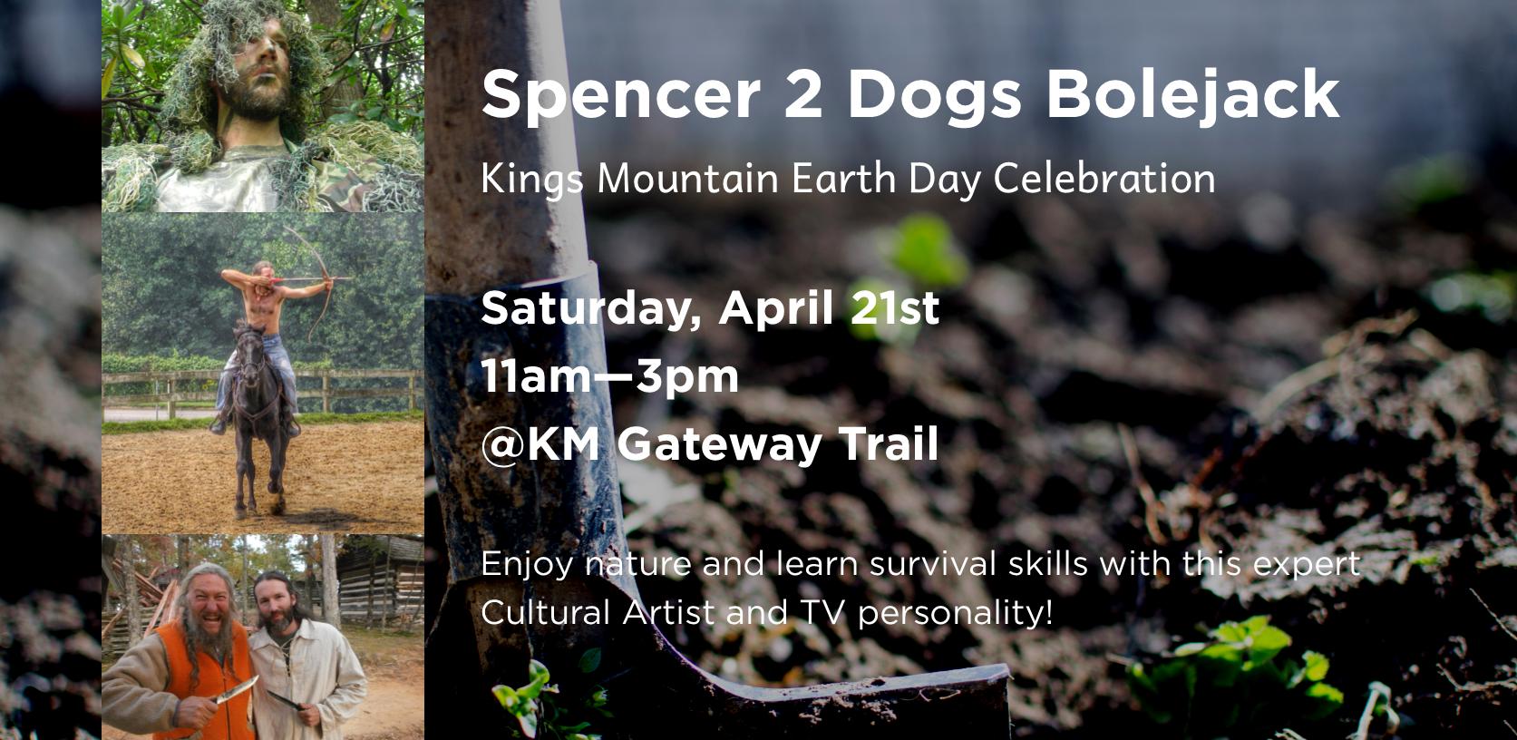 Spencer 2 Dogs Bolejack: Kings Mountain Earth Day Celebration