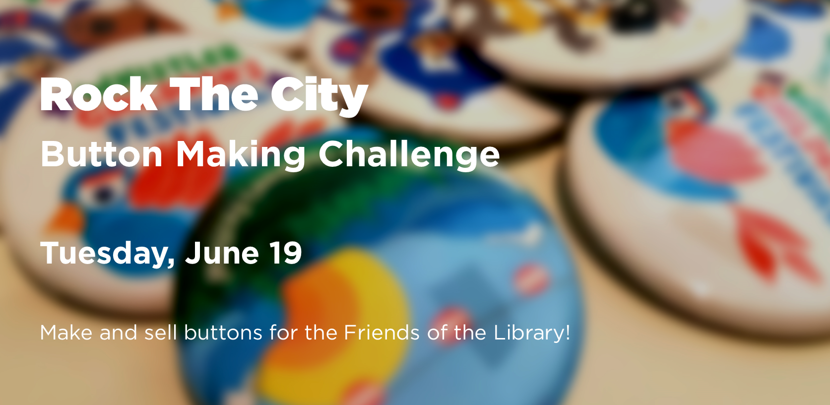 Rock the City Button Making Challenge