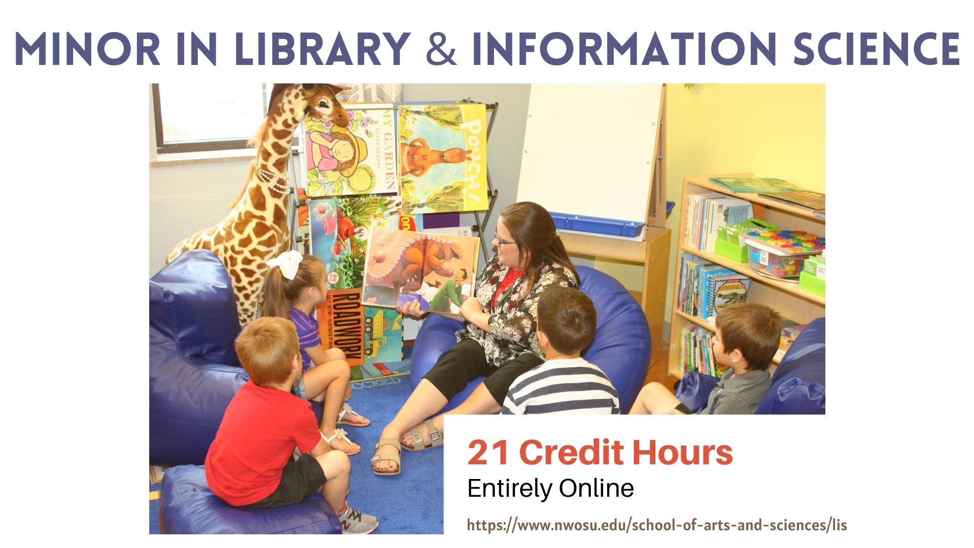 Minor in Library and Information Science: 21 credit hours, entirely online.