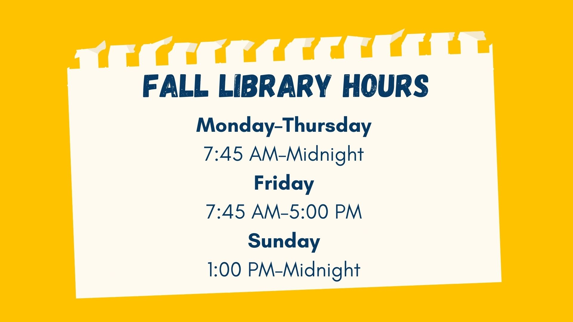 The library is open from 7:45 AM to midnight, Monday through Thursday. It closes at 5 on Friday and opens from 1:00 to midnight on Sunday.