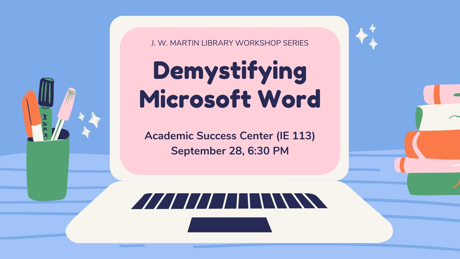 Microsoft Word workshop in the Academic Success Center, September 28 at 6:30 PM.