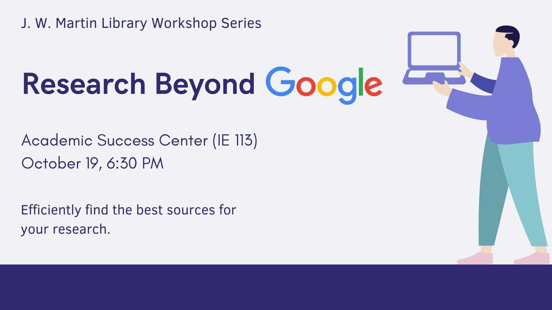 Research Beyond Google workshop in the Academic Success Center, October 19, at 6:30 PM.