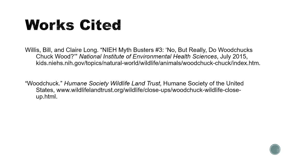 "Works cited slide in MLA style, with the full citation for Willis and Long (Willis, Bill, and Claire Long) and an authorless article whose citation starts with ""Woodchuck."""