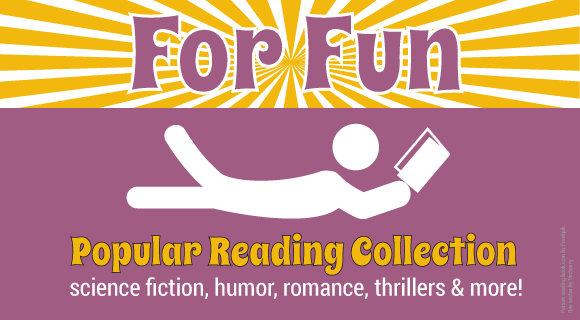 Get a Book to Read for Fun from the Popular Reading Collection