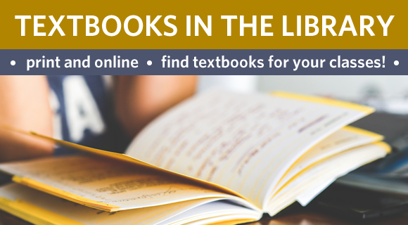 The Library has both print and online textbooks