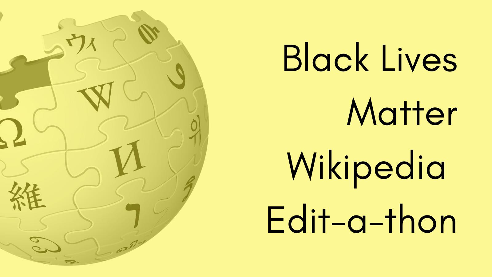Black Lives Matter Wikipedia Edit-a-thon