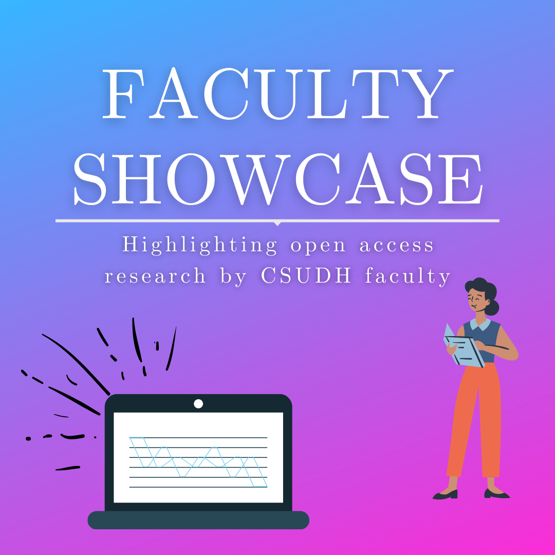 Faculty showcase highlight open access research by CSUDH faculty.