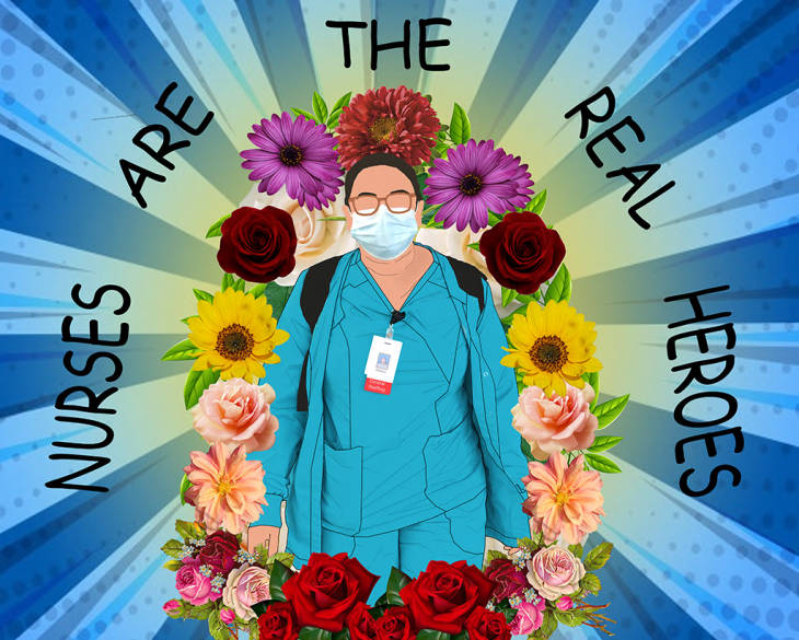 "Digital drawing of a Latinx nurse with glasses and a face mask surrounded by flowers, rays of light, and text ""Nurses are the real heroes."""