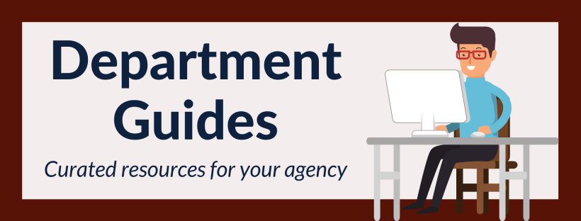 Department Guides: resources for your agency