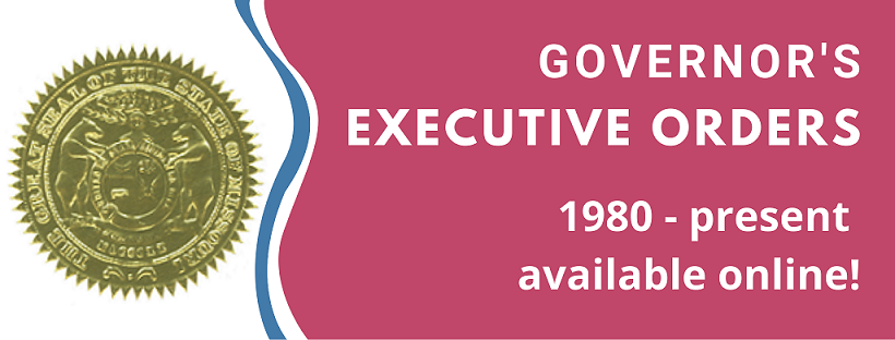 Governor's Executive Orders - available online