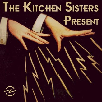 Kitchen Sisters Lost and Found Sound