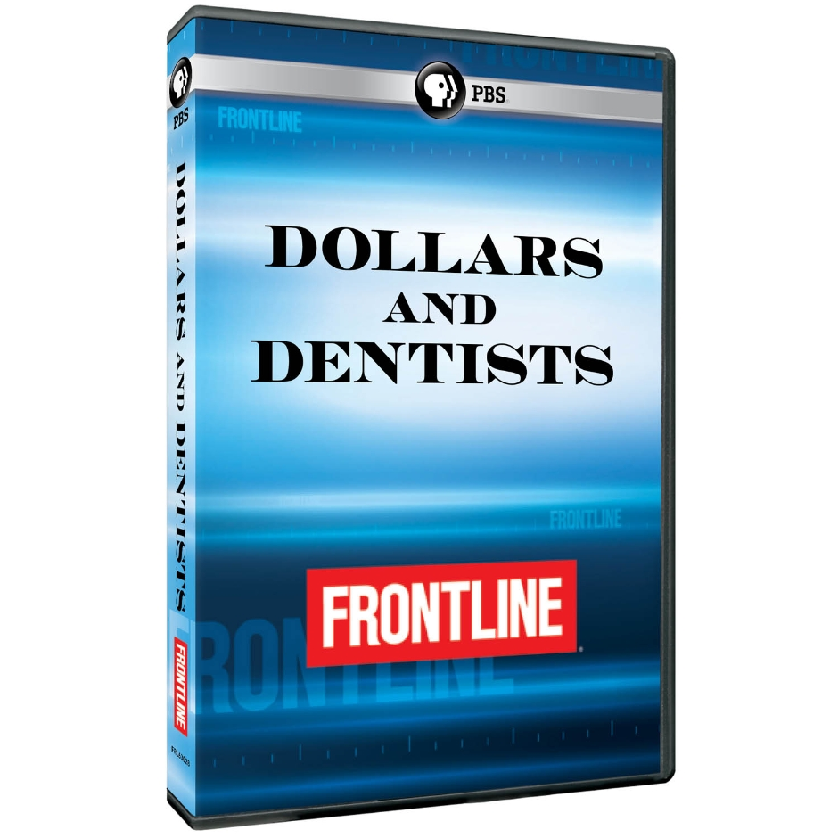Frontline. Dollars and Dentists