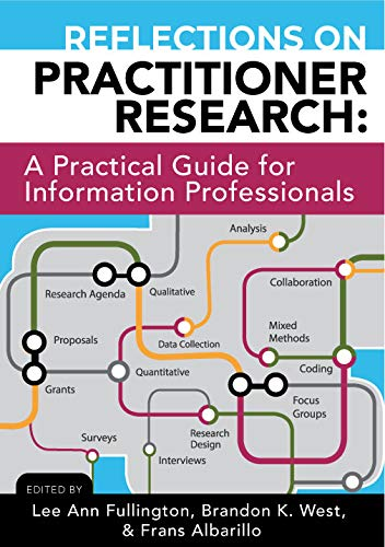 cover of Fran Albarillo, Lee Ann Fullington and Brandon K. West, Reflections on Practitioner Research: A Practical Guide for Information Professionals. Association of College and Research Libraries, 2020.  Call number: Z669.7 .R34 2020