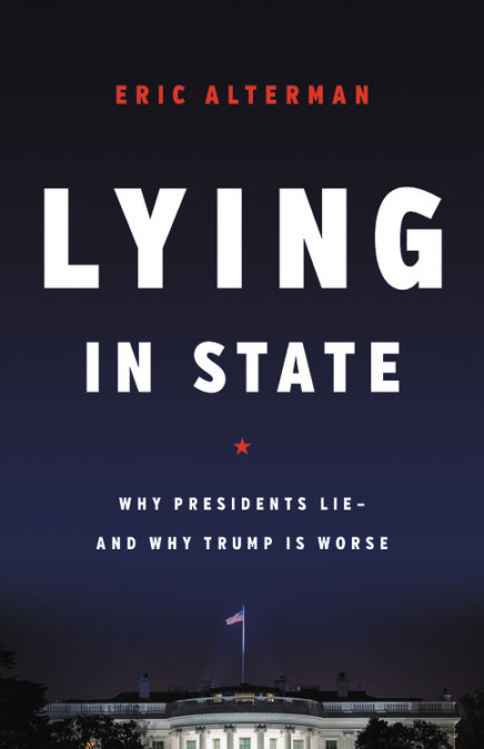 cover of Eric Alterman, Why Presidents Lie
