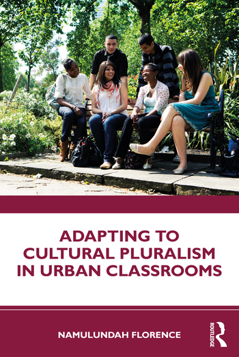 cover of Namulundah Florence	Adapting to Cultural Pluralism in Urban Classrooms. Routledge, 2020.	LC1099 .F56 2021