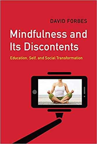 cover of Forbes Mindfulness and Its Discontents: Education, Self, and Social Transformation