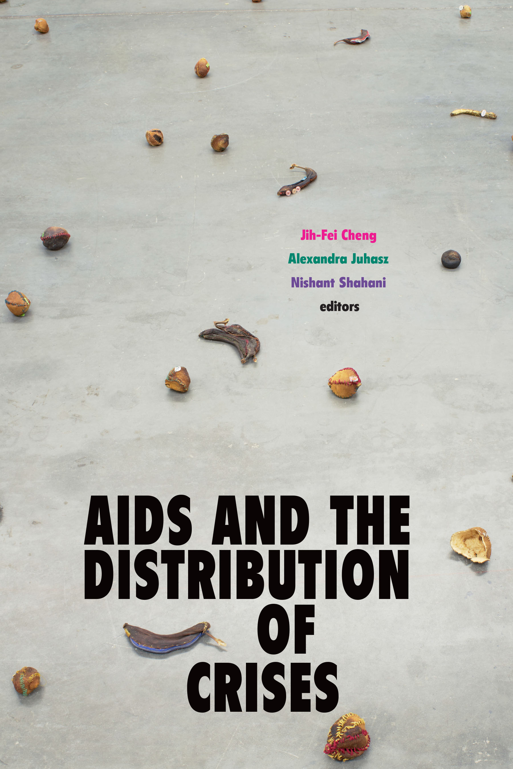 cover of Alexandra Juhasz, Jih-Fei Chang and Nishant Shahani	AIDS and the Distribution of Crises. Duke University Press, 2020.	RA643.83 .A358 2020