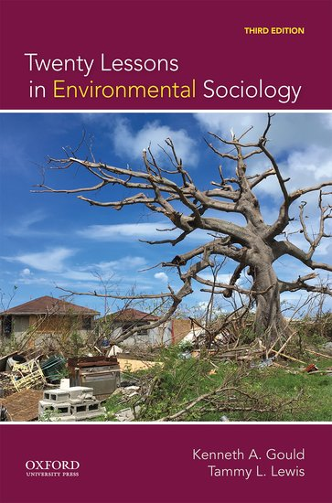 cover of Tammy L. Lewis and Kenneth A. Gould	Twenty Lessons in Environmental Sociology, 3rd ed. Oxford University Press, 2021.	GE195 .G68 2021