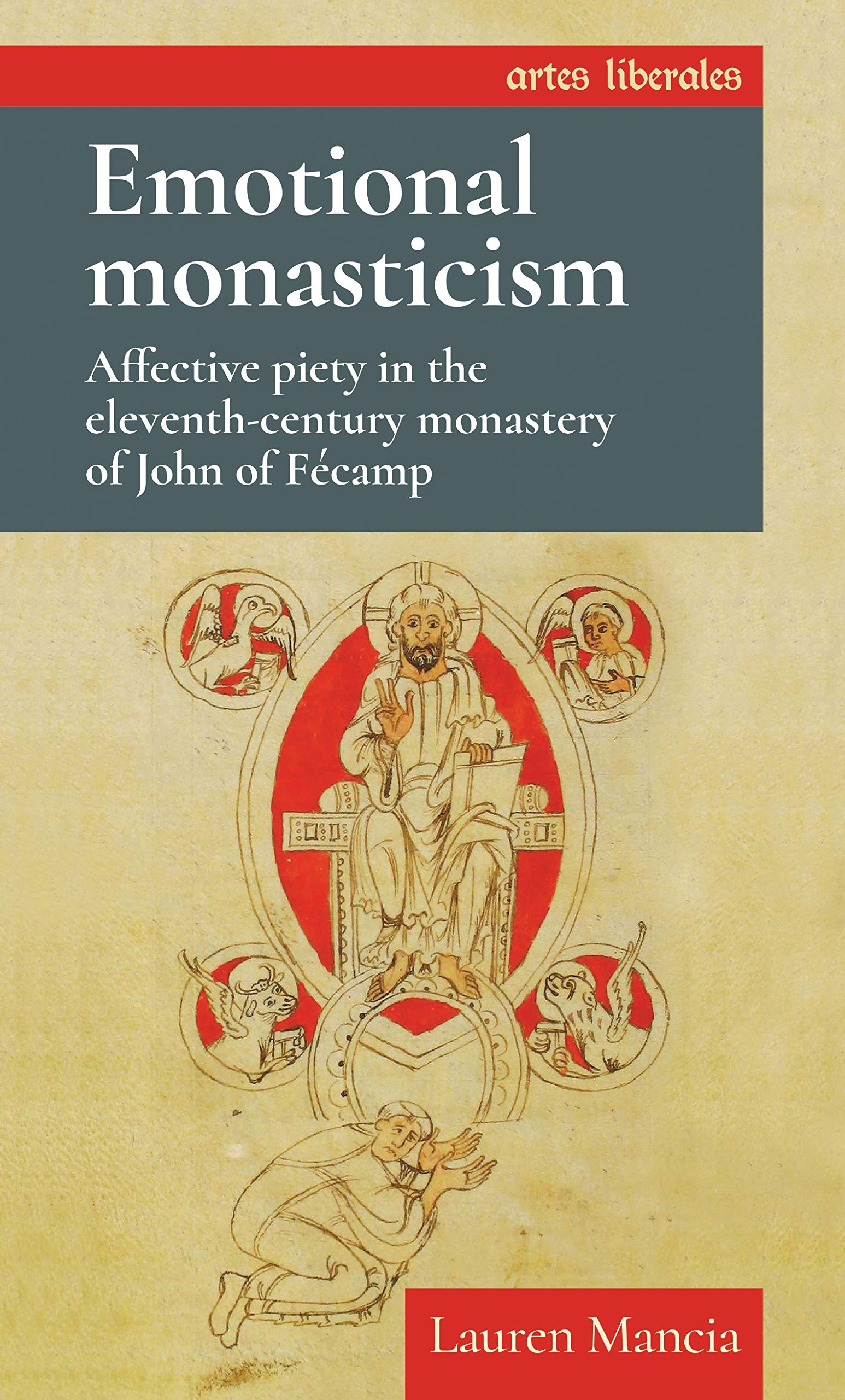 cover of Lauren Mancia	Emotional monasticism: Affective piety in the eleventh-century monastery of John of Fécamp. Manchester University Press, 2019.	BX2615.F36 M36 2019
