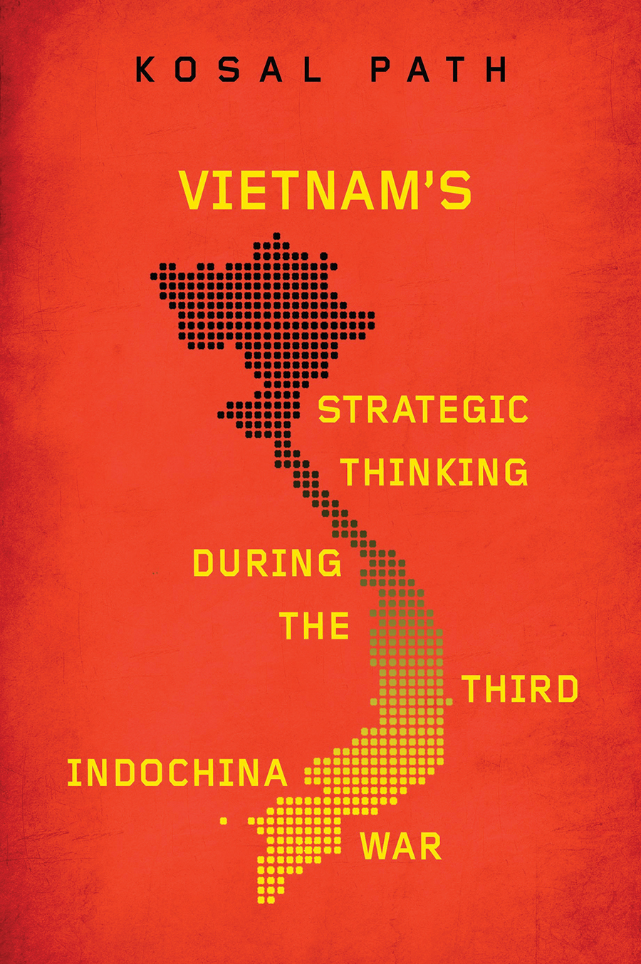 cover of Kosal Path	Vietnam's Strategic Thinking During the Third Indochina War. University of Wisconsin Press, 2020.	DS559.912 .P38 2020