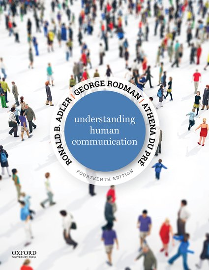 cover of George Rodman, Ronald B. Adler and Athena du Pré	Understanding Human Communication, 14th ed. Oxford University Press, 2019.	P90 .A32 2019