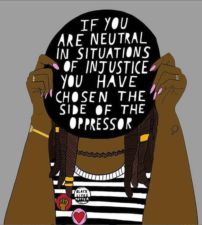 """Illustration by Alice Skinner of Desmond Tutu quote """"If you are neutral in situations of injustice you have chosen the side of the oppressor."""