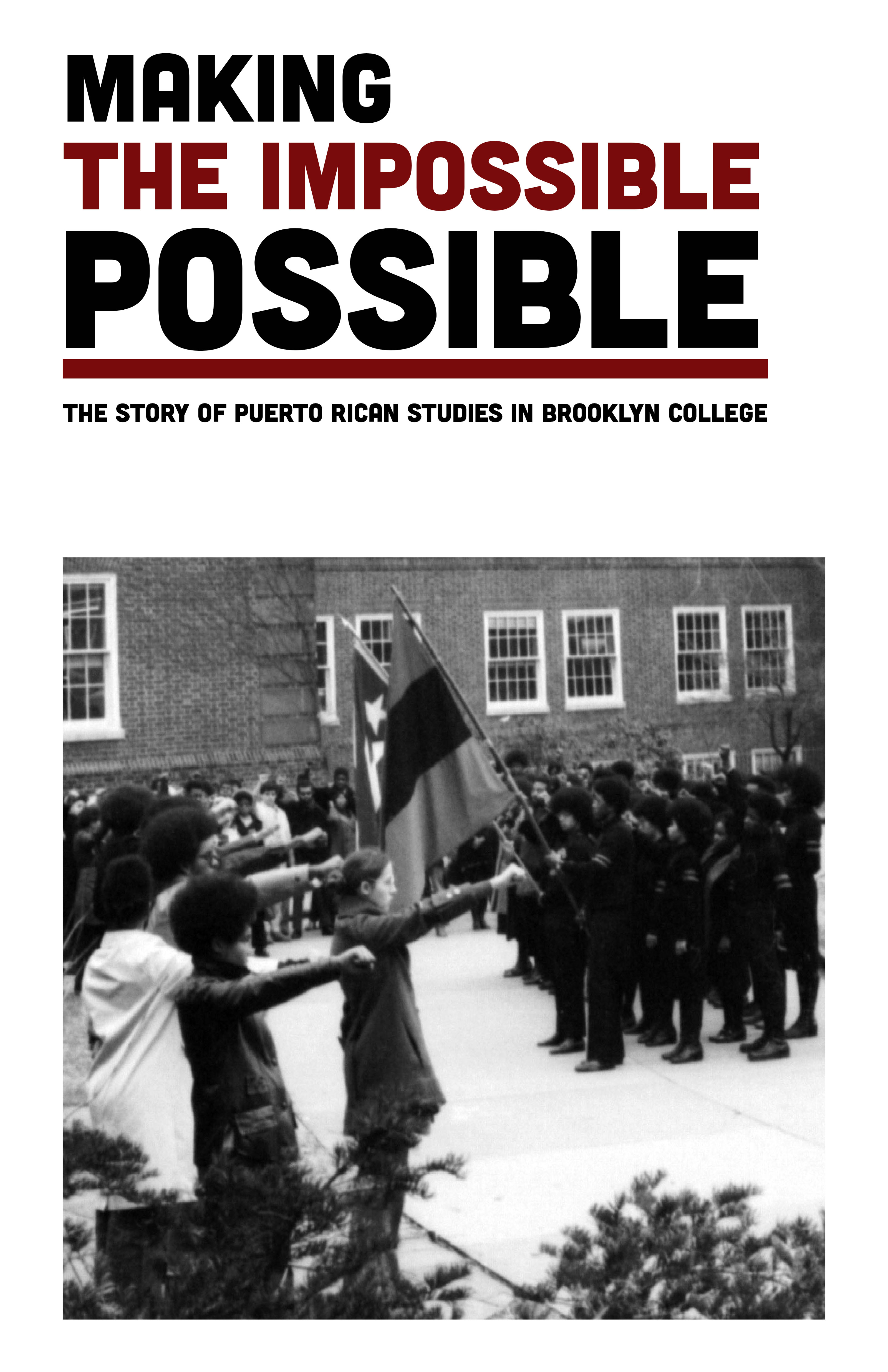poster for Making the Impossible Possible: The Story of Puerto Rican Studies in Brooklyn College