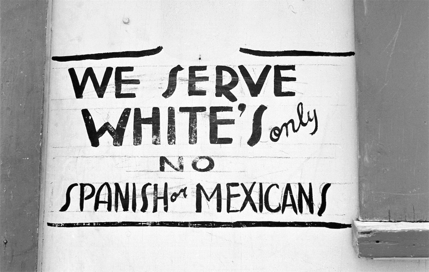 We serve white's only. No Spanish or Mexicans.