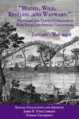 Exhibit: Moody, Wild, Restless and Wayward: Travelers and Travel Literature