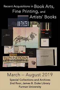Exhibit: Recent Acquisitions in Book Art, Fine Printing, and Artists' Books, March through August, on 2nd floor of library in Special Collections