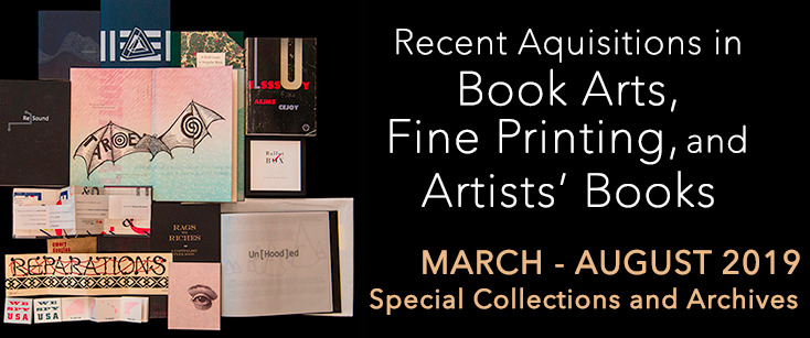Special Collections & Archives Book Arts Exhibit March - August