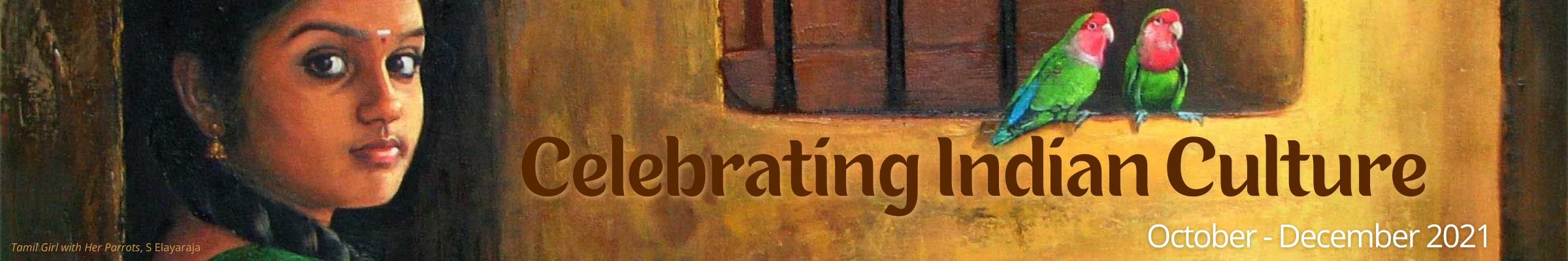 Celebrating Indian Culture October-December 2021