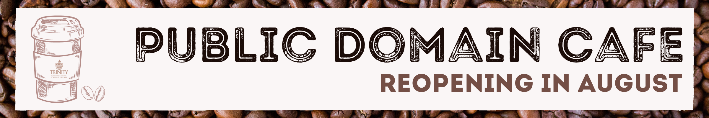 Public Domain Cafe is reopening in August!