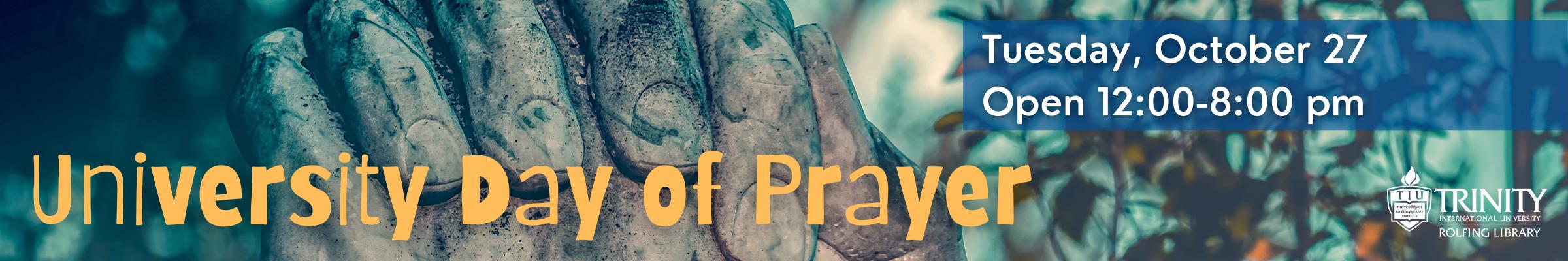University Day of Prayer - Open 12-8pm October 27