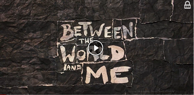 thumbnail of video, Between the World and Me